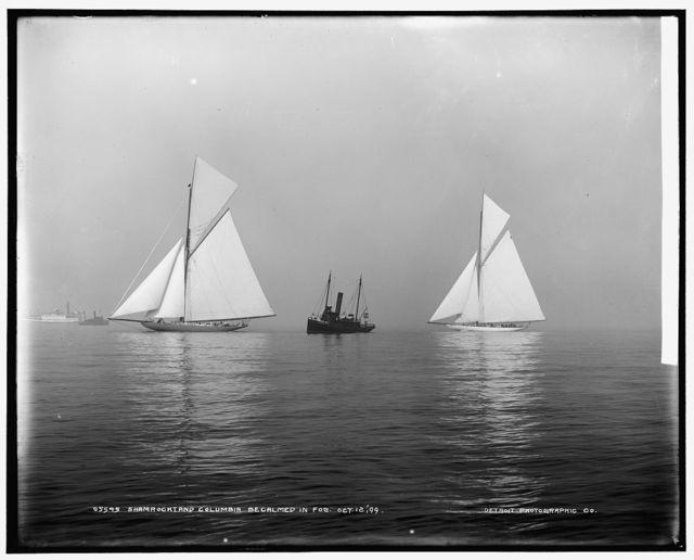 Shamrock I and Columbia, becalmed in fog