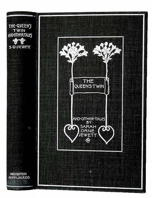 "[Signed trade binding book cover for ""The Queen's Twin"" by Sarah Orne Jewett, showing title of book between foliage and heart motif]"