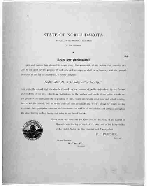 """State of North Dakota Executive department, Bismark, by the governor. Arbor day proclamation ... I hereby designate Friday, May 5th, A. D. 1899, as """"Arbor Day."""" ... F. B. Fancher, Governor. [Bismarck, 1899]."""