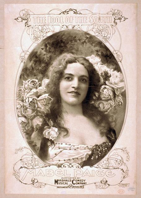 The idol of the south, Mabel Paige supported by Marshall's Musical Comedy Company.