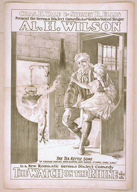 Chas. H. Yale & Sidney R. Ellis present the German dialect comedian and golden voiced singer, Al. H. Wilson in a new romantic German dialect comedy, The watch on the Rhine by Sidney R. Ellis.