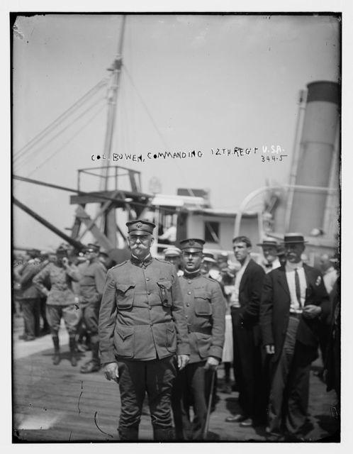 Col. Bowen, Com. of 12th Regt. USA