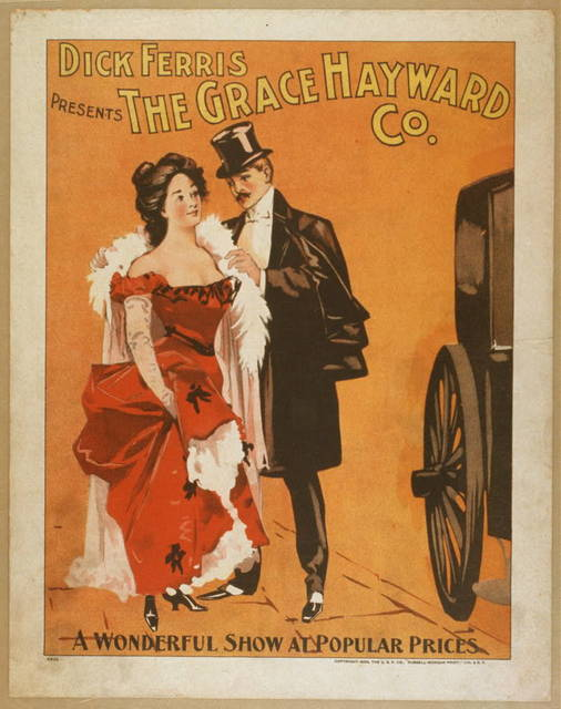 Dick Ferris presents The Grace Hayward Co. a wonderful show at popular prices.