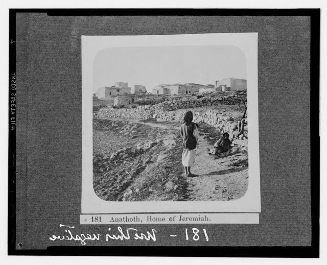 Environs of Jerusalem. Anathoth, home of Jeremiah