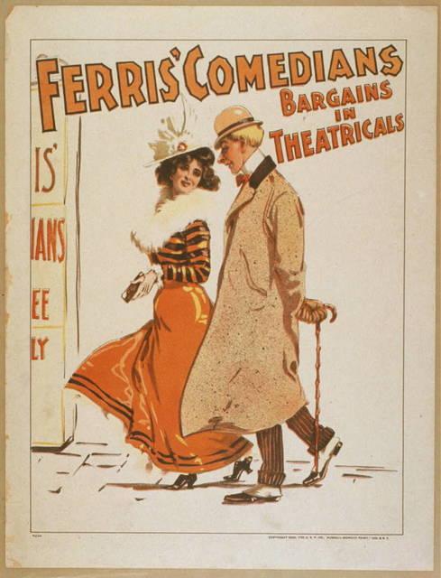 Ferris' Comedians bargains in theatricals.