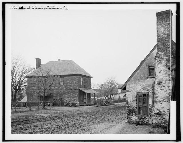 [Fi]rst custom house in U.S., Yorktown, Va.