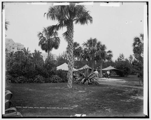 Golf links, Hotel Royal Poinciana, Palm Beach, Fla.