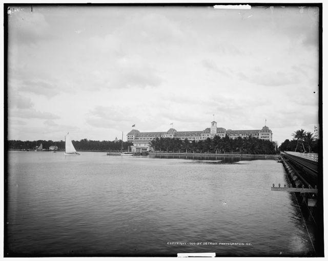 Hotel Royal Poinciana and Lake Worth, Palm Beach, Fla.