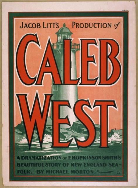 Jacob Litt's production of Caleb West a dramatization of F. Hopkinson Smith's beautiful story of New England sea-folk by Michael Morton.