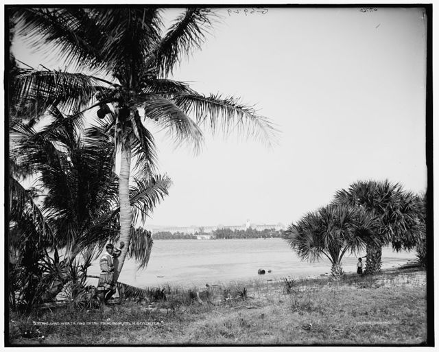 Lake Worth and Royal Poinciana, Palm Beach, Fla.