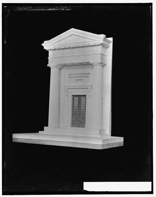 [Model of 19th Ward Bank, Seventy-second Street branch, New York, N.Y.]