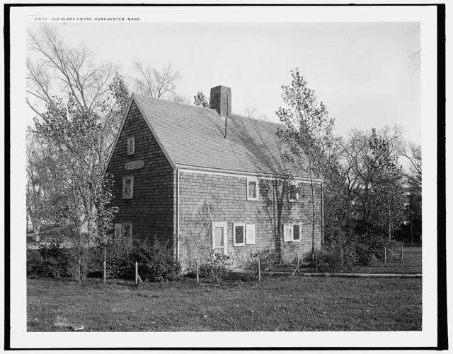 Old Blake House, Dorchester, Mass.