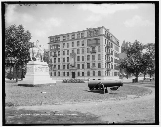 Presbyterian Hospital and Washington Monument, Pittsburgh, Pa.