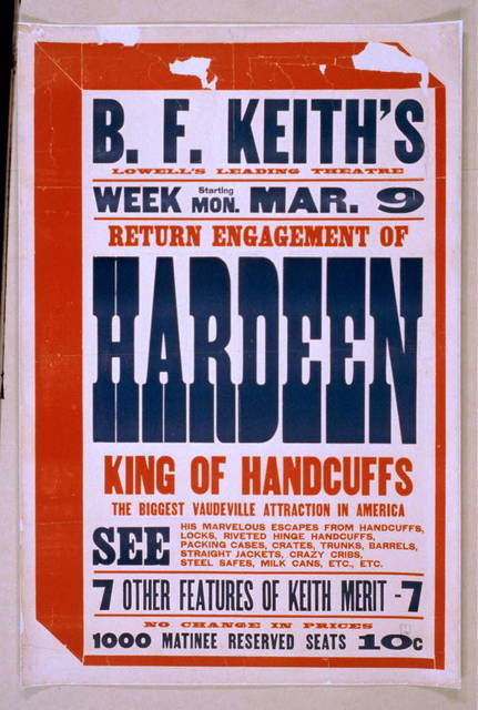 Return engagement of Hardeen, king of handcuffs the biggest vaudeville attraction in America.