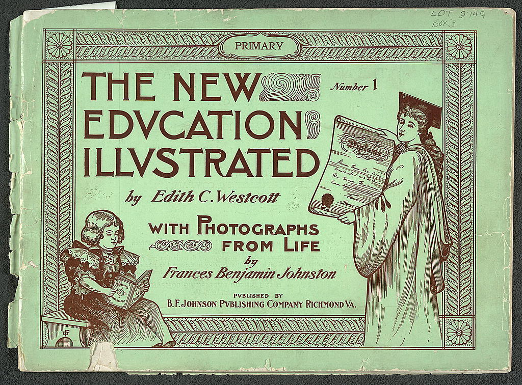 The New Education Illustrated by Edith C. Westcott with photograhs from life by Frances Benjamin Johnston, Number 1 - Primary