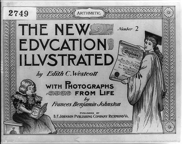 The New Education Illustrated by Edith C. Westcott with photograhs from life by Frances Benjamin Johnston, Number 2 - Arithmetic