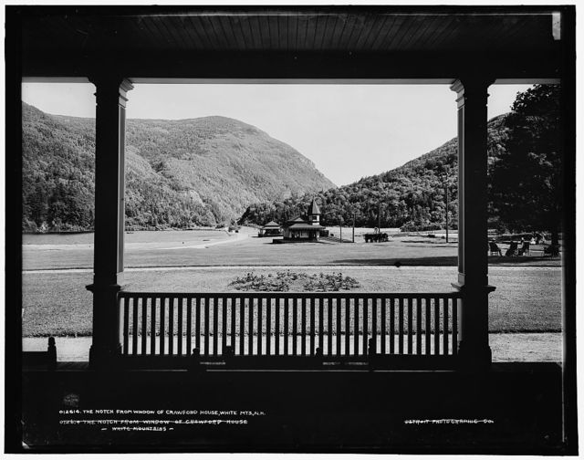 The Notch from window of Crawford House, White Mts., N.H.