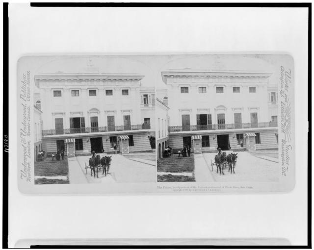 The Palace, headquarters of the Governor-General of Porto Rico, San Juan