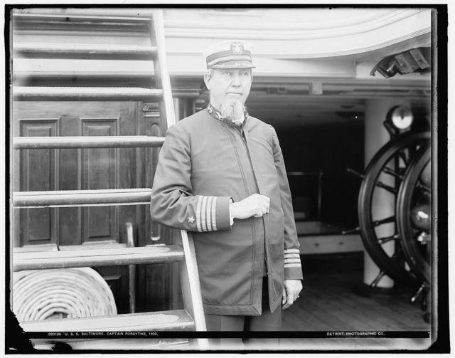 U.S.S. Baltimore, Captain Forsythe [sic]