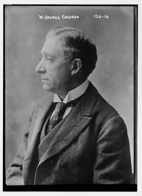 W. Bourke Cochran [i.e., Cockran]