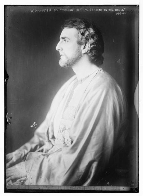 """W. Hampden as """"Manson"""" in """"The Servant in the House"""", photo by Hallen, N.Y. / Hallen"""