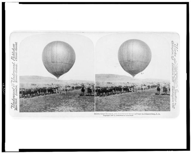 Balloon Corps transport, with Lord Roberts' army - advance on Johannesburg, S.A.