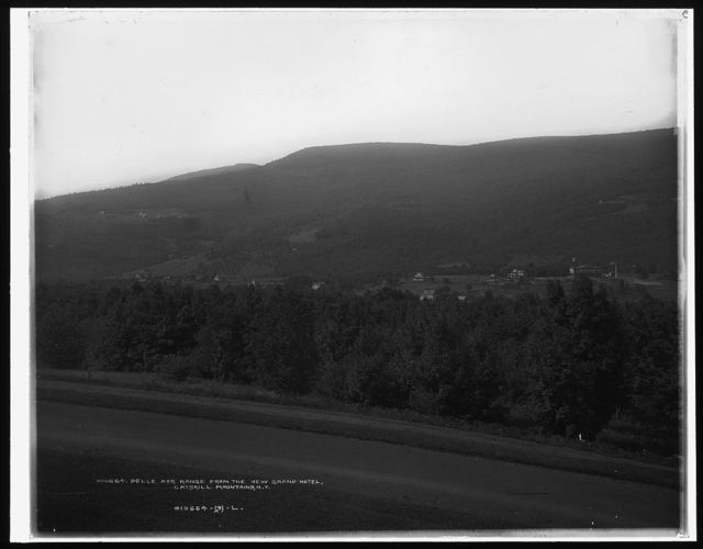 Belle Ayr Range from the New Grand Hotel, Catskill Mountains, N.Y.