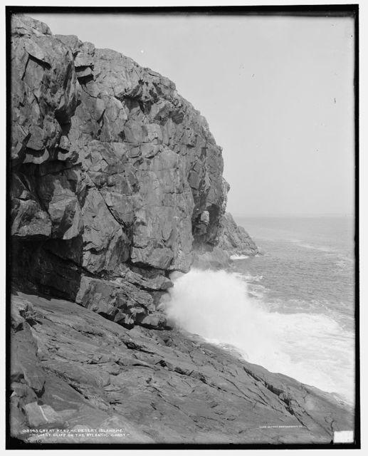 Great Head, Mt. Desert Island, Me., highest cliff on the Atlantic coast