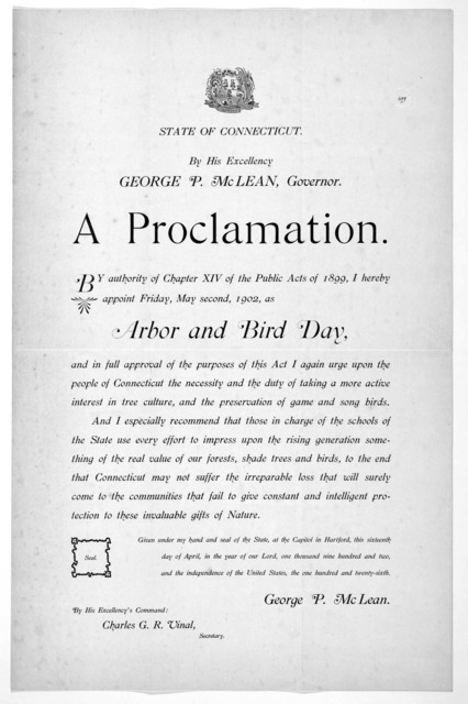 [Arms] State of Connecticut. By His Excellency George P. McLean, Governor. A proclamation ... I hereby appoint Friday, May second, 1902 as arbor and bird day ... George P. McLean.