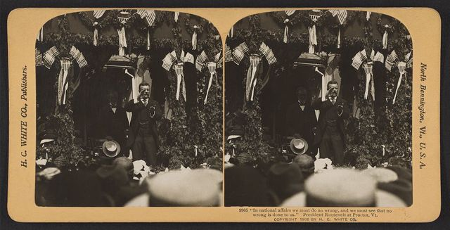 """""""In national affairs we must do no wrong, and we must see that no wrong is done to us."""" President Roosevelt at Proctor, Vt."""