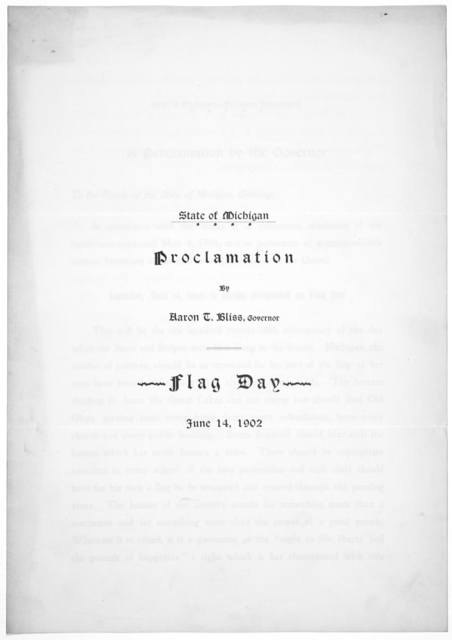 State of Michigan. Proclamation by Aaron T. Bliss, Governor. Flag day. June 14, 1902. [Lansing, 1902].