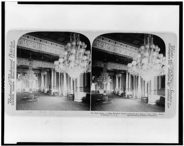 The East Room, or, State Reception Room--originally the banquet hall--White House, Washington, U.S.A.