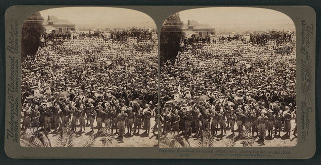 President Roosevelt welcomed by California - cheered by thousands at Redlands
