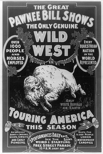 The Great Pawnee Bill shows. The only genuine wild west. Touring America ...