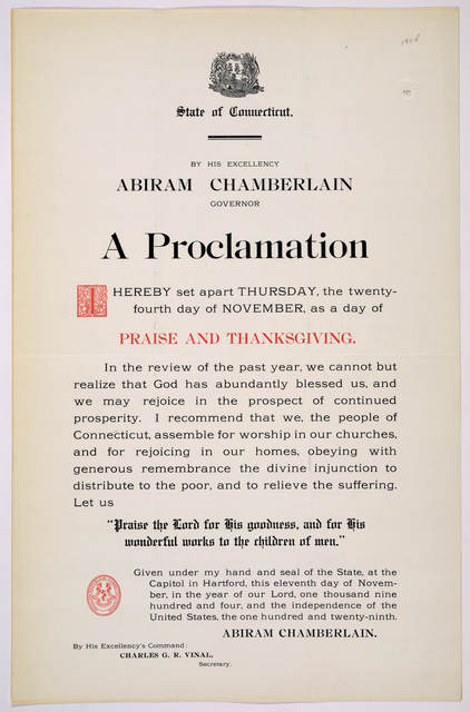 [Arms] State of Connecticut. By His Excellency Abiram Chamberlain Governor. A proclamation. I hereby set apart Thursday, the twenty-fourth day of November, as a day of praise and thanksgiving ... Given under my hand ... this eleventh day of Nove
