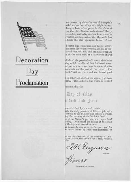 Decoration day proclamation ... Given under my hand and the great seal of the Territory of Oklahoma, at the City of Guthrie, this twelfth day of May, nineteen hundred and four. T. B. Ferguson. Governor.