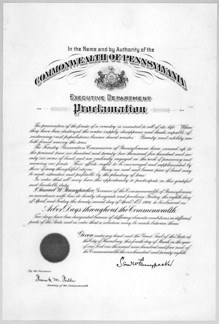 In the name and by authority of the Commonwealth of Pennsylvania. Executive department. Proclamation ... do hereby designate and proclaim Friday, the eighth day of April, and Friday the twenty-seventh day of April A. D. 1904 to be observed as Ar