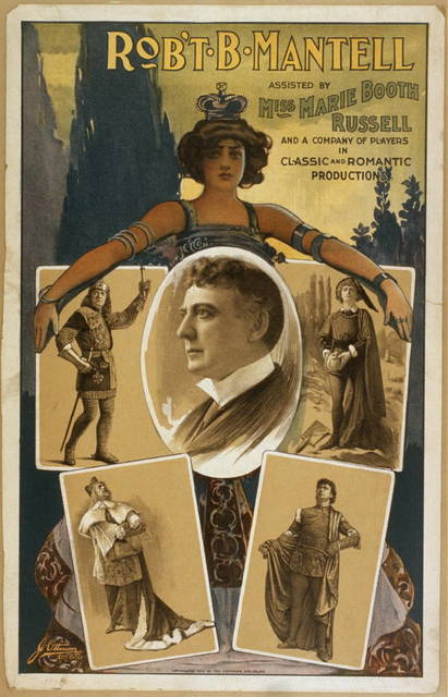 Rob't B. Mantell assisted by Miss Marie Booth Russell and a company of players in classic and romantic productions