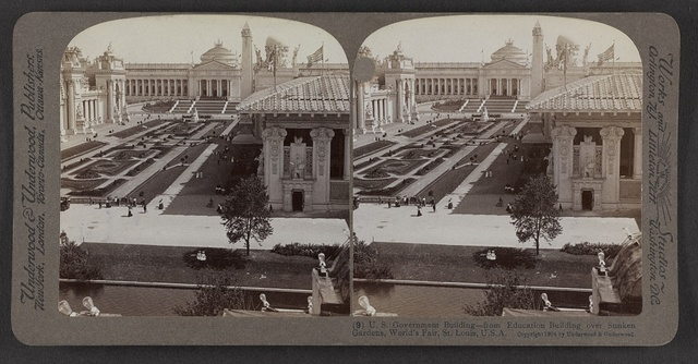 U. S. Government Building, from Education Building over Sunken Gardens, World's Fair, St. Louis, U. S. A.