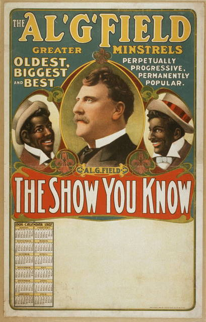 Al. G. Field Greater Minstrels the show you know.