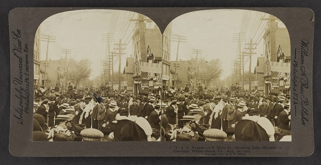 C.T.A.U. Parade on S. Main St., showing John Mitchell in carriage, Wilkes-Barre, Pa., Aug. 10, 1905.