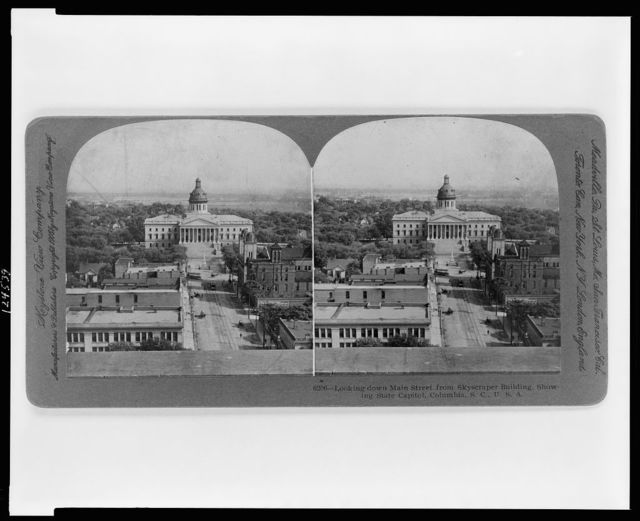 Looking down Main Street from Skyscaper building, showing State Capitol, Columbia, S.C., U.S.A.