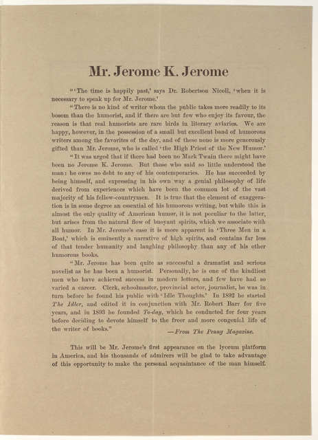 New National theatre Wednesday afternoon Nov. 15 4:30 [1905] The J. B. Pond Lyceum Bureau has the honor to announce the famous author-humorist Mr. Jerome K. Jerome ... in a limited number of humurous recitals ... [Washington, D. C. 1905].