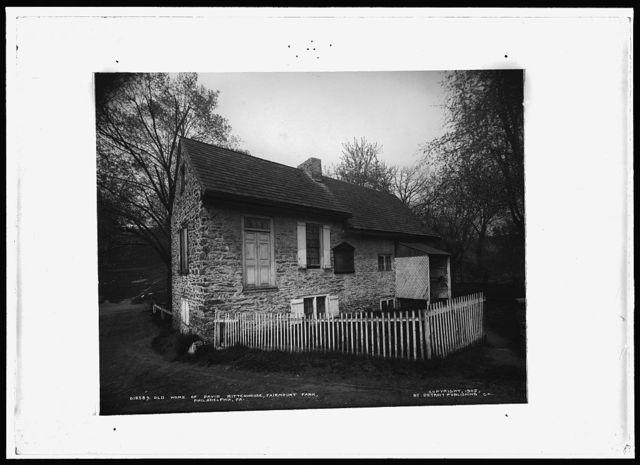 Old home of David Rittenhouse, Fairmount Park, Philadelphia, Pa.