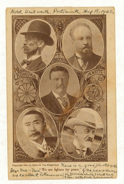 "[Portraits of envoys at the Portsmouth Peace Conference, Baron Komura and Kogoro Takahira (left), M. Witte and Baron Rosen (right), and President Theodore Roosevelt (center). Written at bottom of card ""We are fighters for peace""]"