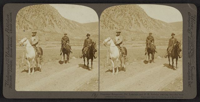 President Roosevelt, Dr. Lambert and P. B. Stewart starting into the bear country - Colorado