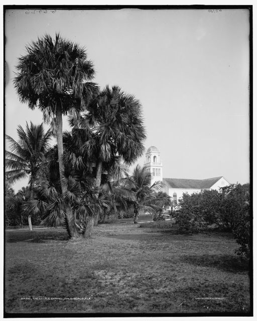 The Little chapel [Bethesda by the Sea], Palm Beach, Fla.