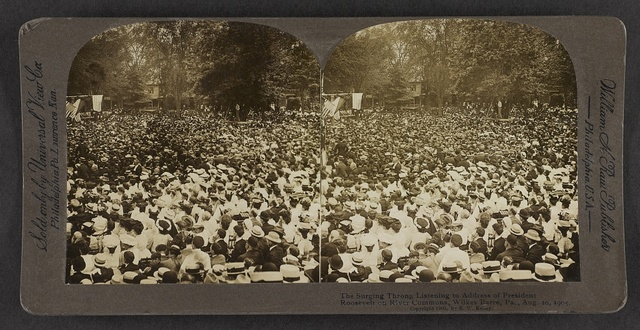 The surging throng listening to address of President Roosevelt on River Commons, Wilkes-Barre, Pa., Aug. 10, 1905.