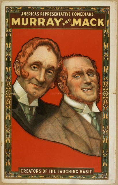 America's representative comedians, Murray and Mack creators of the laughing habit.