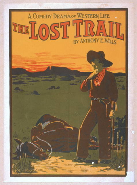 A comedy drama of western life, The lost trail by Anthony E. Wills.